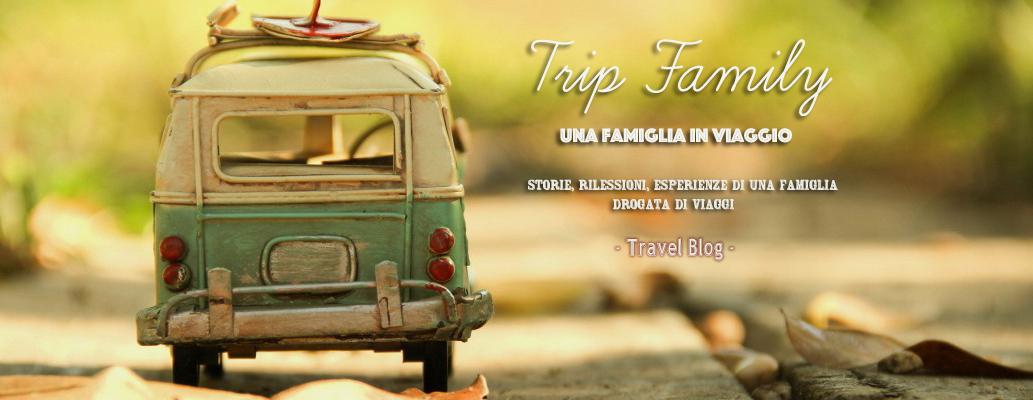 Trip Family - una Famiglia in Viaggio - Travel Blog